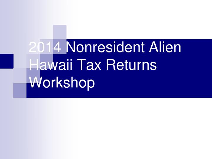 2014 nonresident alien hawaii tax returns workshop