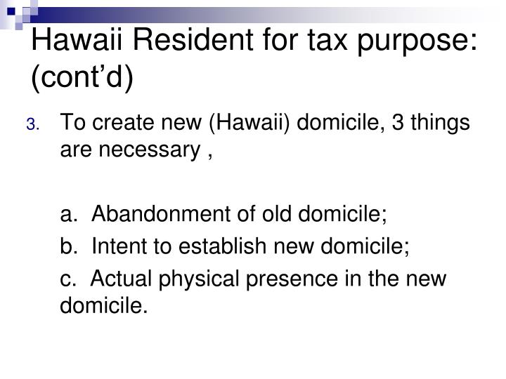 Hawaii Resident for tax purpose: (cont'd)