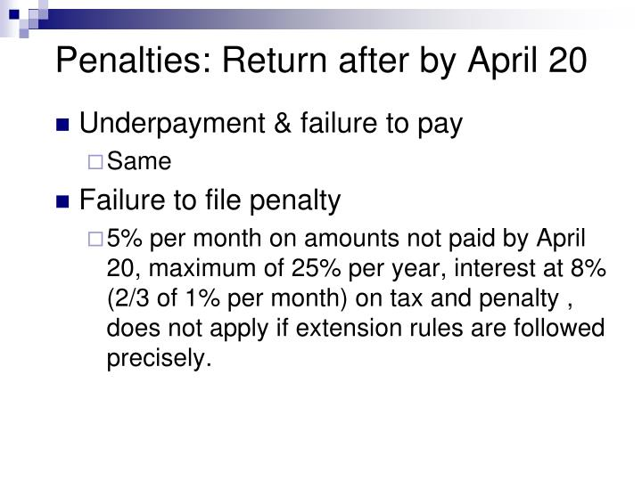 Penalties: Return after by April 20