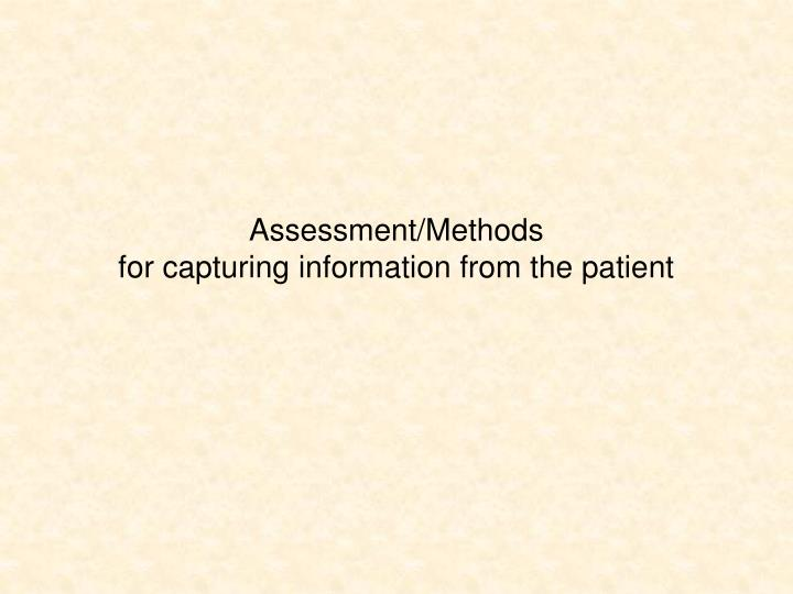 assessment methods for capturing information from the patient