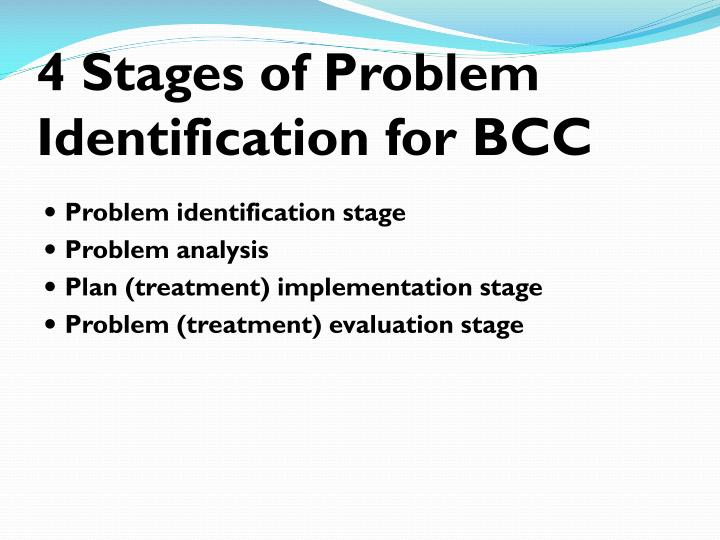 4 Stages of Problem Identification for BCC