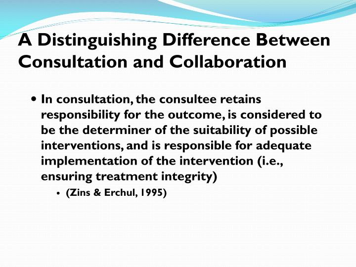 A Distinguishing Difference Between Consultation and Collaboration