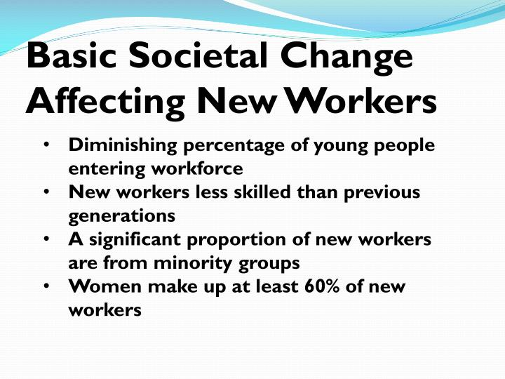 Basic Societal Change Affecting New Workers