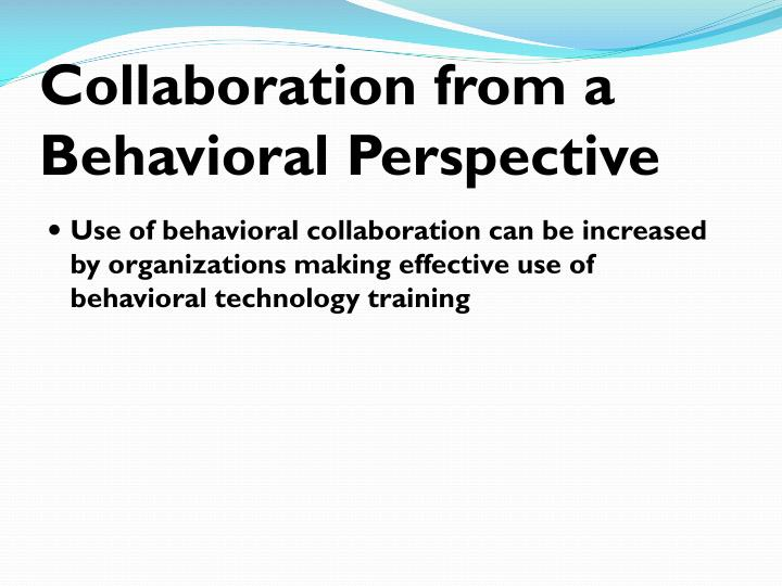 Collaboration from a Behavioral Perspective