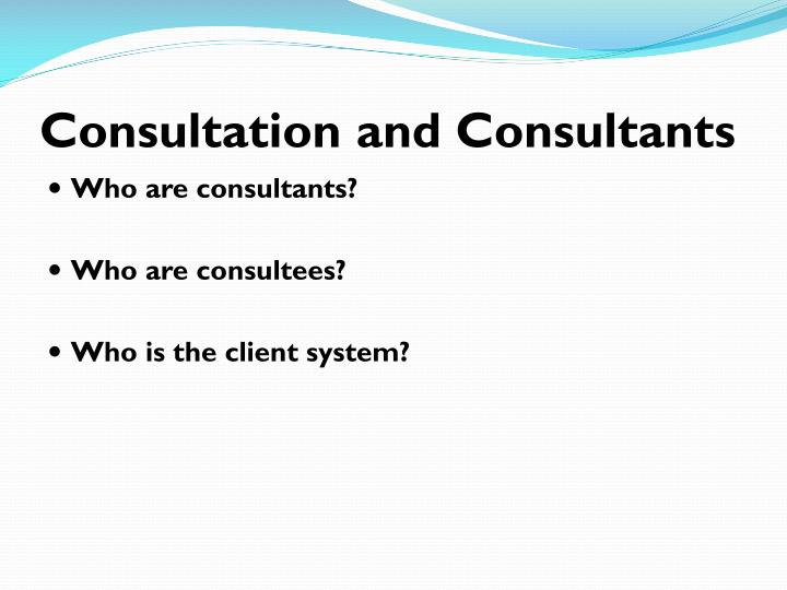 Consultation and Consultants