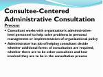 consultee centered administrative consultation