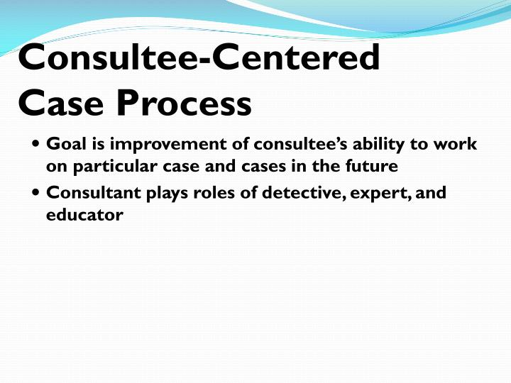 Consultee-Centered Case Process
