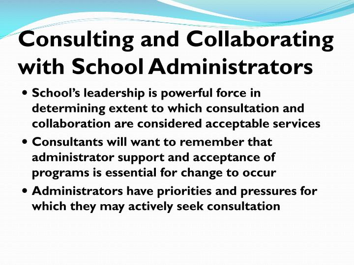 Consulting and Collaborating with School Administrators