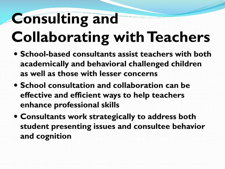 Consulting and Collaborating with Teachers