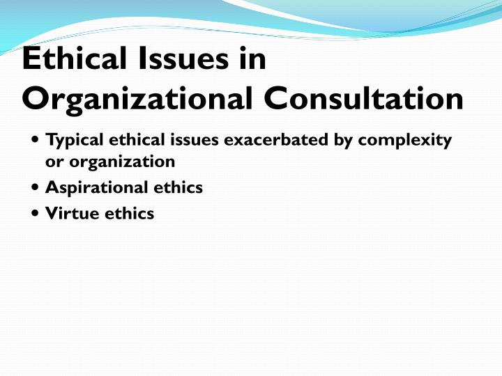 Ethical Issues in Organizational Consultation