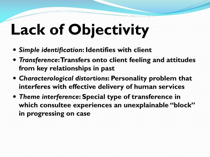 Lack of Objectivity