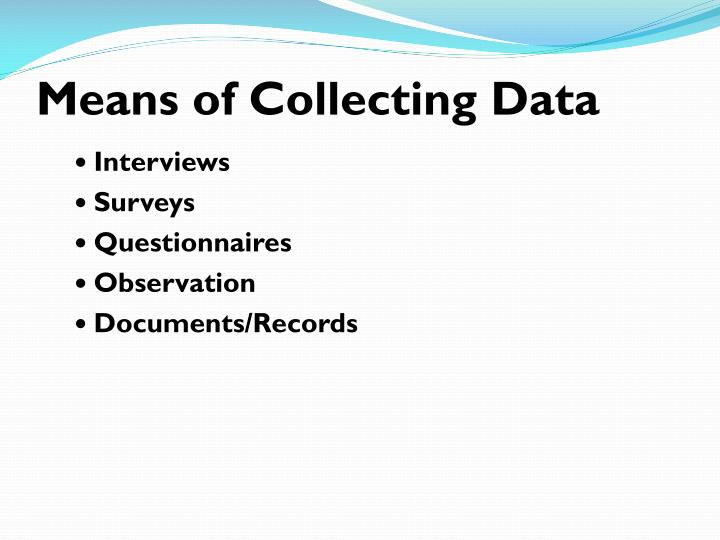 Means of Collecting Data
