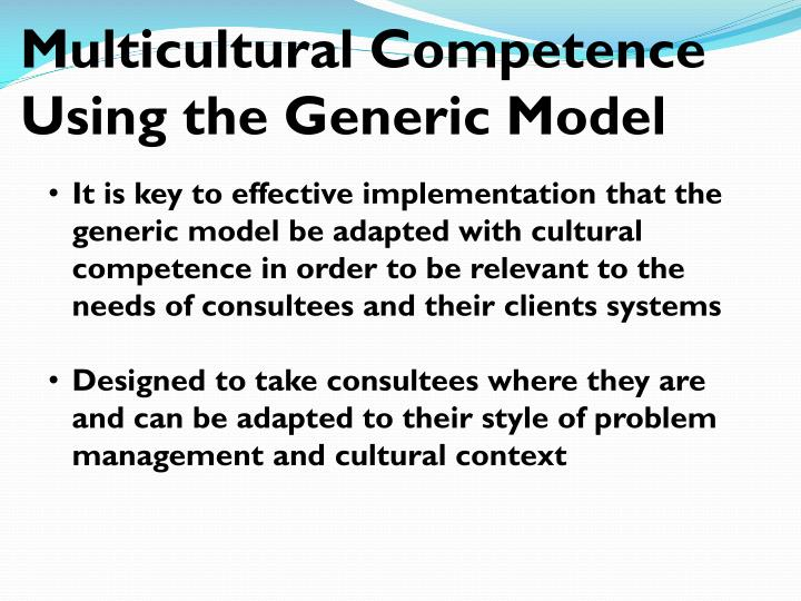 Multicultural Competence Using the Generic Model