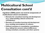 multicultural school consultation cont d