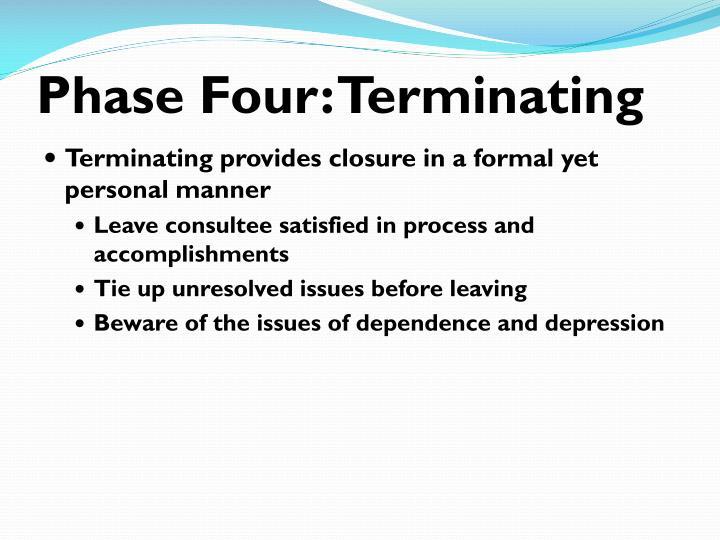 Phase Four: Terminating