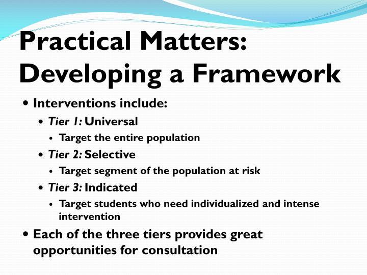 Practical Matters: Developing a Framework