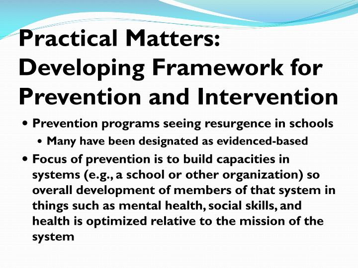 Practical Matters: Developing Framework for Prevention and Intervention