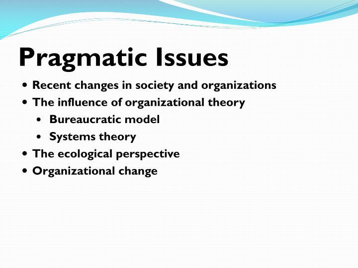 Pragmatic Issues