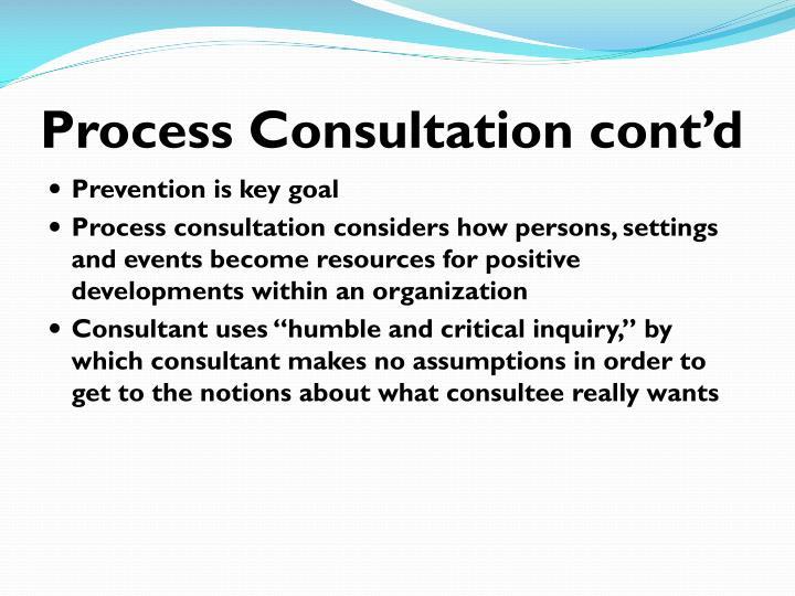 Process Consultation cont'd