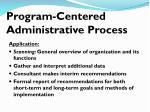 program centered administrative process