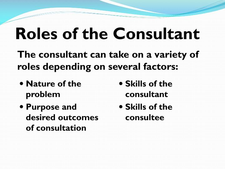 Roles of the Consultant