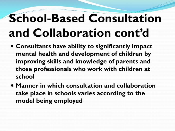 School-Based Consultation and Collaboration cont'd