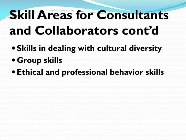 Skill Areas for Consultants and Collaborators cont'd
