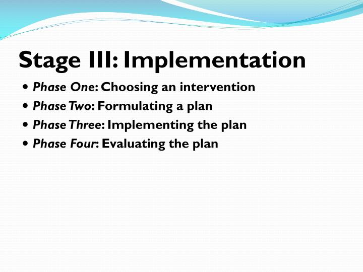 Stage III: Implementation