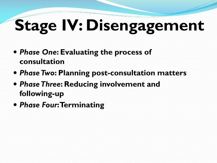 Stage IV: Disengagement