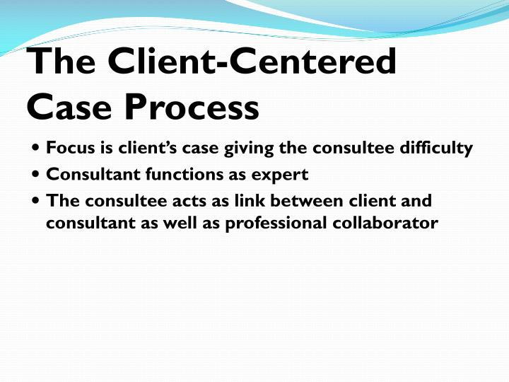 The Client-Centered Case Process