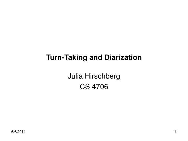 Turn taking and diarization