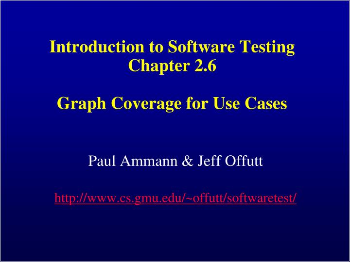 Introduction to software testing chapter 2 6 graph coverage for use cases
