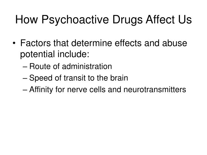 How psychoactive drugs affect us1