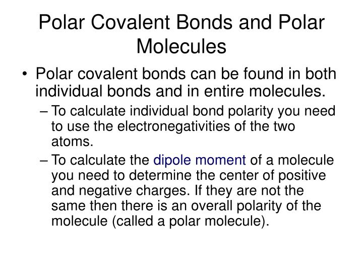 Polar Covalent Bonds and Polar Molecules