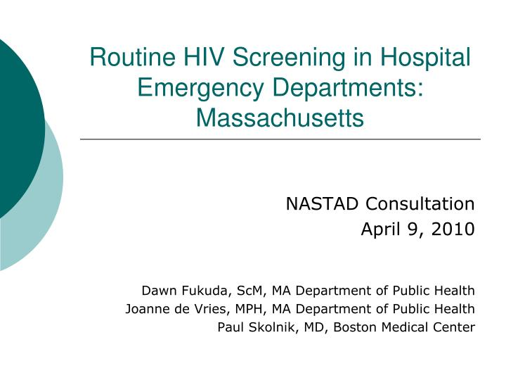 Routine HIV Screening in Hospital Emergency Departments:  Massachusetts
