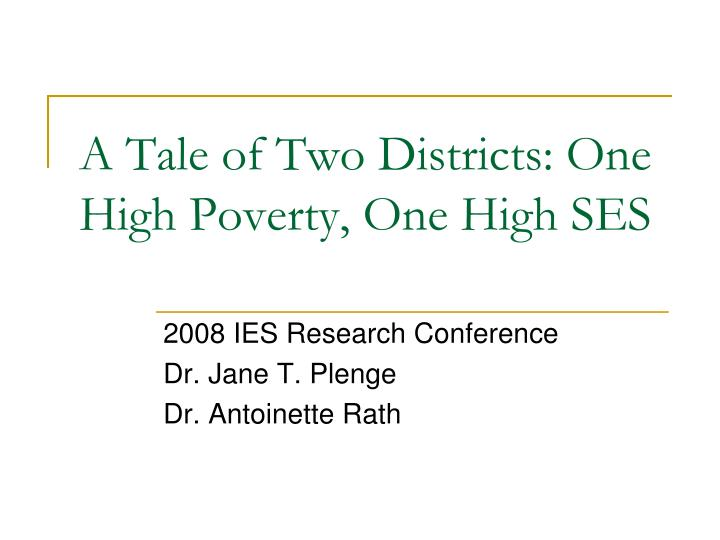 A Tale of Two Districts: One High Poverty, One High SES