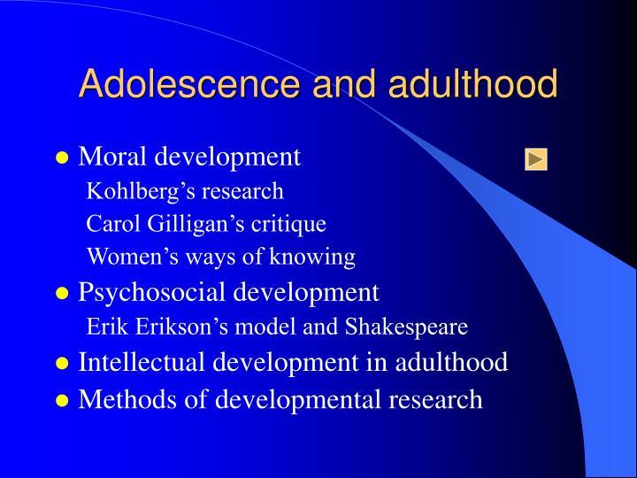 Adolescence and adulthood