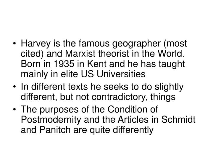Harvey is the famous geographer (most cited) and Marxist theorist in the World. Born in 1935 in Kent and he has taught mainly in elite US Universities