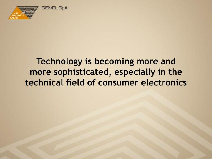 Technology is becoming more and more sophisticated, especially in the technical field of consumer electronics