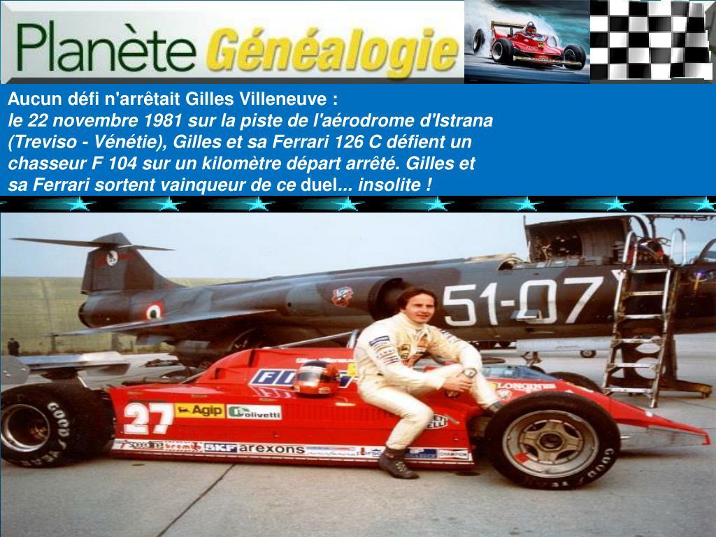 Aucun défi n'arrêtait Gilles Villeneuve :