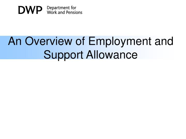 An Overview of Employment and Support Allowance