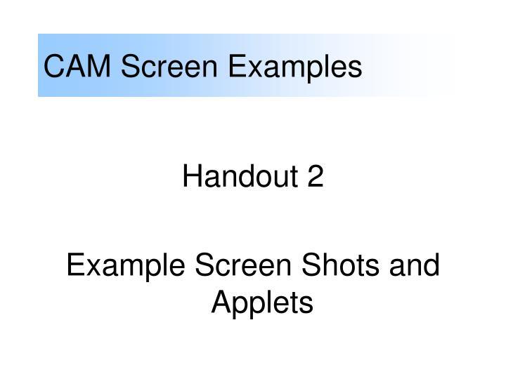 CAM Screen Examples