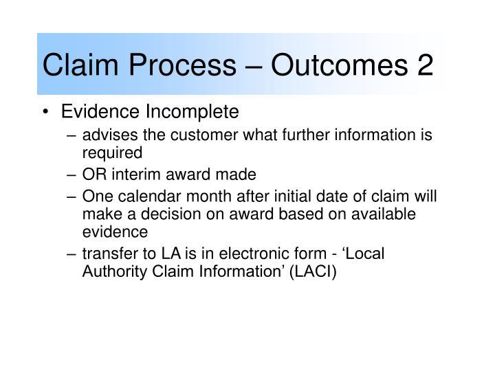 Claim Process – Outcomes 2