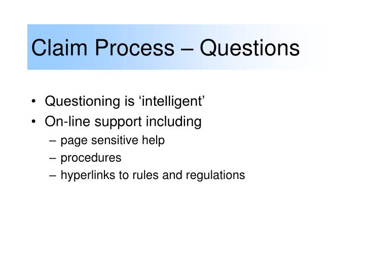 Claim Process – Questions