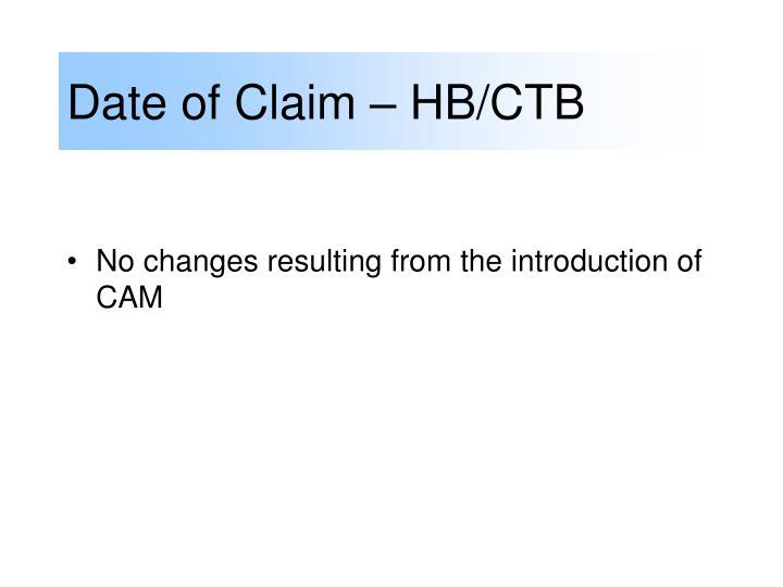 Date of Claim – HB/CTB