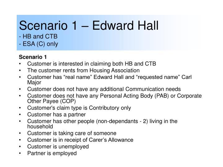 Scenario 1 – Edward Hall