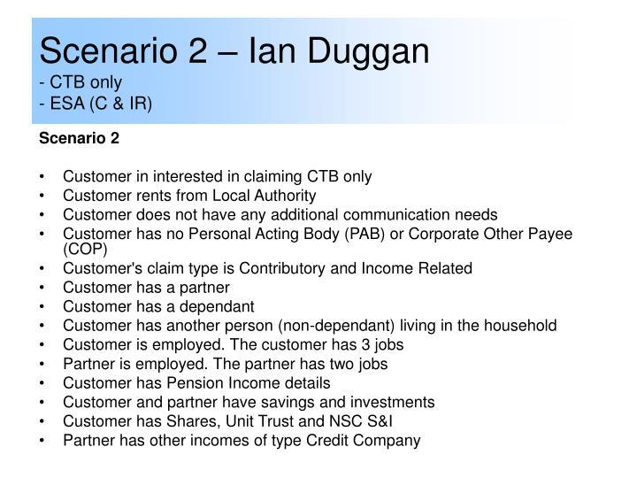 Scenario 2 – Ian Duggan