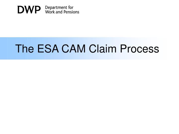 The ESA CAM Claim Process