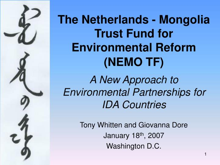 The Netherlands - Mongolia Trust Fund for Environmental Reform (NEMO TF)