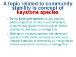 a topic related to community stability is concept of keystone species